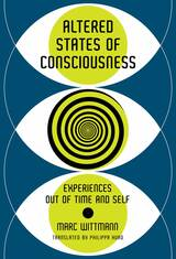 Book Cover of Altered States of Consciousness by Marc Wittmann (ISBN: 9780262038317)