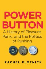 Book Cover of Power Button by Rachel Plotnick (ISBN: 9780262038232)